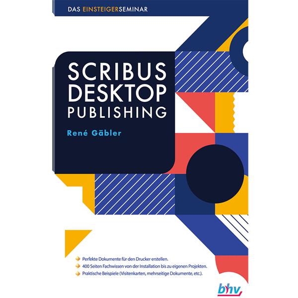 Scribus Desktop-Publishing – The Beginner's Seminar - BHV